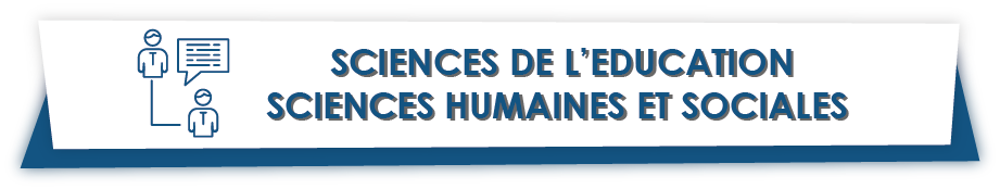 Sciences de l'Education/ Sciences Humaines et Sociales